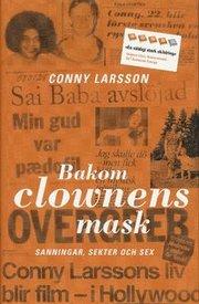 Bakom clownens mask : sanningar sekter och sex