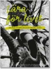 L�ra f�r Livet : Nonviolent Communication i skolan, f�r b�ttre resultat, f�rre konflikter och f�rdjupade relationer (h�ftad)