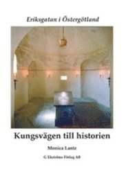 Eriksgatan i Östergötland – Kungsvägen till historien