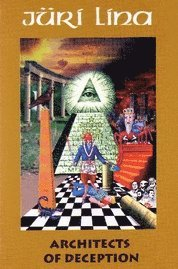 Architects of Deception : the Concealed History of Freemasonry (inbunden)