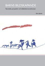 Barns bildskapande: Teoretiska perspektiv och didaktiska konsekvenser