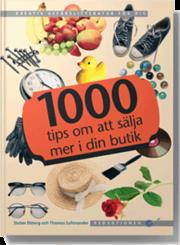 1000 tips om att sälja mer i din butik