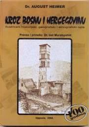 Kroz Bosnu i Hercegovinu : Ilustrirani historijski geografski i etnografski opis
