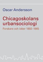 Chicagoskolans urbansociologi : forskare och idéer 1892-1965