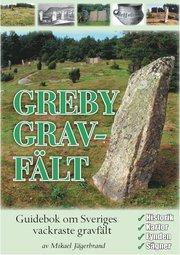 Greby gravfält : guidebok om Sveriges vackraste gravfält