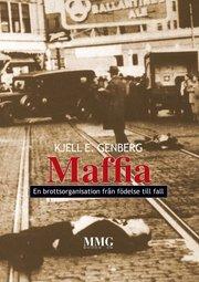 Maffia – en brottsorganisation från födelse till fall