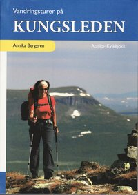 Vandringsturer p� Kungsleden : Abisko - Kvikkjokk (h�ftad)
