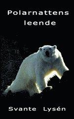 Polarnattens leende : ett vildmarks�r p� norra Svalbard (pocket)