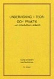 Undervisning i teori och praktik - en introduktion i didaktik. 5:e upplagan (h�ftad)