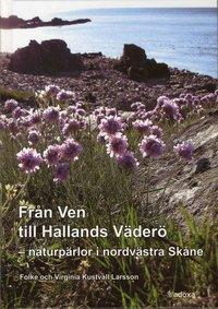Fr�n Ven till Hallands V�der� : din guide till naturp�rlorna i nordv�stra Sk�ne (inbunden)