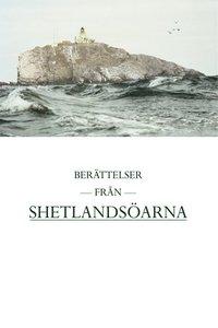 Berättelser från Shetlandsöarna / Bengt Oreström