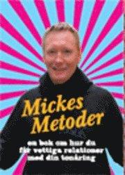 Mickes metoder : handbok f�r f�r�ldrar om ton�rsliv, droger och brott : allt jag l�rde mig som ungdomspolis i city (e-bok)