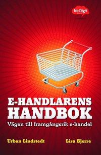 E-handlarens handbok : v�gen till framg�ngsrik e-handel (h�ftad)