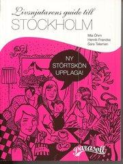 Livsnjutarens guide till Stockholm (h�ftad)