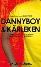 Dannyboy & k�rleken (pocket)