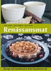Renässansmat : recept och mathistoria från Vasaättens tid
