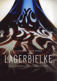 Lagerbielke : Erika Lagerbielke och konstglaset (h�ftad)