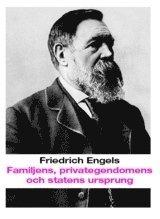 Familjens, privategendomens och statens ursprung :  i anslutning till Lewis H. Morgans forskningar (h�ftad)