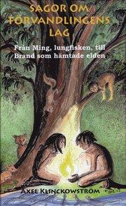 Sagor om förvandlingens lag : från Ming lungfisken till Brand som hämtade elden