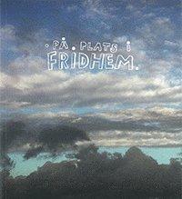 P� plats i Fridhem (h�ftad)