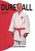 Durewall-jiujitsu : 1:a jiujitsuboken