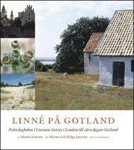 Linn� p� Gotland : fr�n dagboken i Linnean Society i London till v�ra dagars Gotland (inbunden)