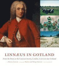 Linnaeus in Gotland : from the Diary at Linnean Society, London, to present-day Gotland (inbunden)