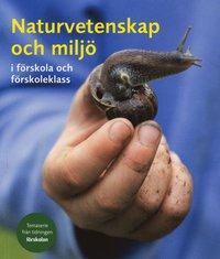 Naturvetenskap och milj� i f�rskola och f�rskoleklass (h�ftad)