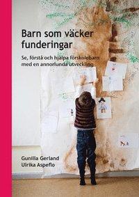 Barn som v�cker funderingar : se, f�rst� och hj�lpa f�rskolebarn med en annorlunda utveckling (h�ftad)