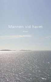 Mannen vid havet : dikter (pocket)