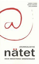 Journalistik, n�tet och maktens ordningar (h�ftad)