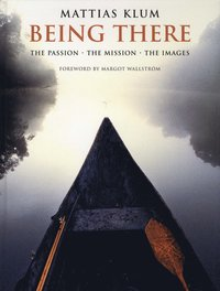 Being There - The Passion-The Mission-The Images (inbunden)