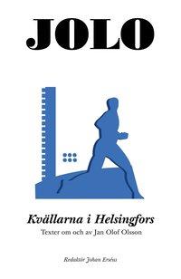 Kv�llarna i Helsingfors: Texter om och av Jan Olof Olsson (e-bok)