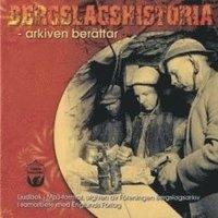 Bergslagshistoria - arkiven ber�ttar (ljudbok)
