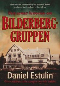 Den sanna historien om Bilderberggruppen (h�ftad)