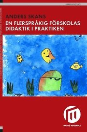 En flerspråkig förskolas didaktik i praktiken