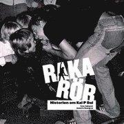 Raka r�r : historien om Kal P Dal (h�ftad)