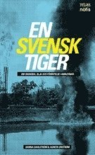 En svensk tiger : om skanska olja och förintelse i Amazonas