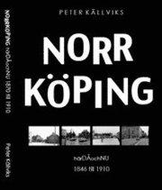 Norrköping härDÅochNU 1846 – 1910
