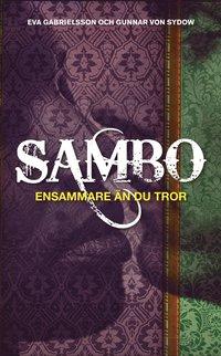 Sambo : ensammare �n du tror (e-bok)