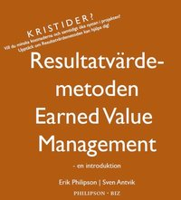 Resultatv�rdemetoden Earned Value Management - en introduktion (h�ftad)