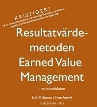 Resultatv�rdemetoden - Earned Value Management - en introduktion (h�ftad)
