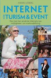 Internet f�r Turism & Event : hur man kan anv�nda internets nya m�jligheter i sin marknadsf�ring (h�ftad)