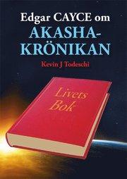 Edgar Cayce om Akashakrönikan : livets bok