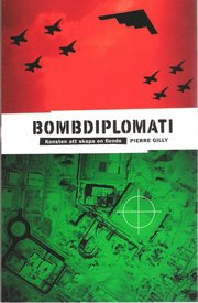 Bombdiplomati : konsten att skapa en fiende (häftad)
