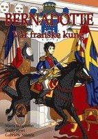 Bernadotte : v�r franske kung (h�ftad)