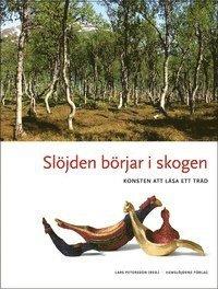 Sl�jden b�rjar i skogen (inbunden)