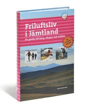 Friluftsliv i Jämtland : en guide till berg skogar och vatten