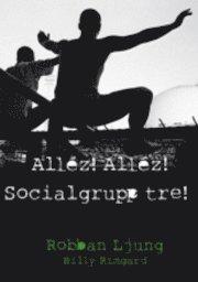 Alléz! Alléz! Socialgrupp tre