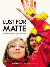 Lust f�r matte : matematikutveckling i praktiken (h�ftad)